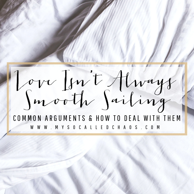 True Love Isn't Always Smooth Sailing: Common Arguments & How To Deal With Them