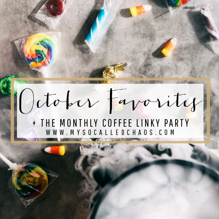 October Favorites + The Monthly Coffee Linky Party