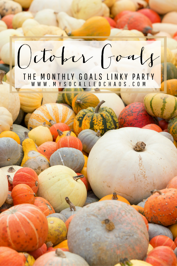 The Monthly Goals Linky Party | October Goals