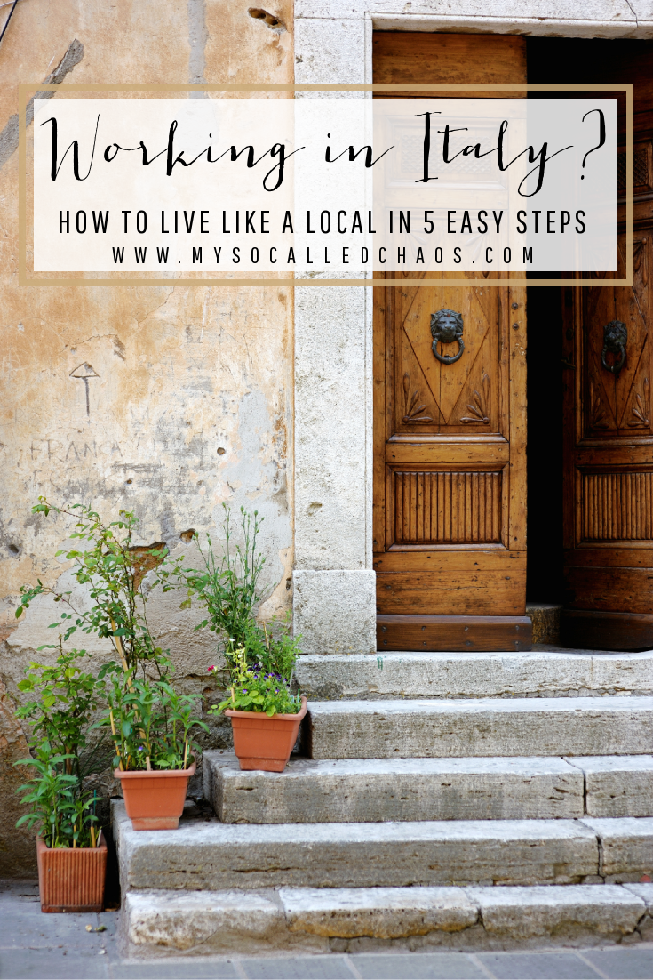 Working In Italy For A Few Months? Here's How To Live Like A Local In 5 Easy Steps!