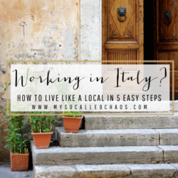 Working In Italy? Here's How To Live Like A Local In 5 Easy Steps!
