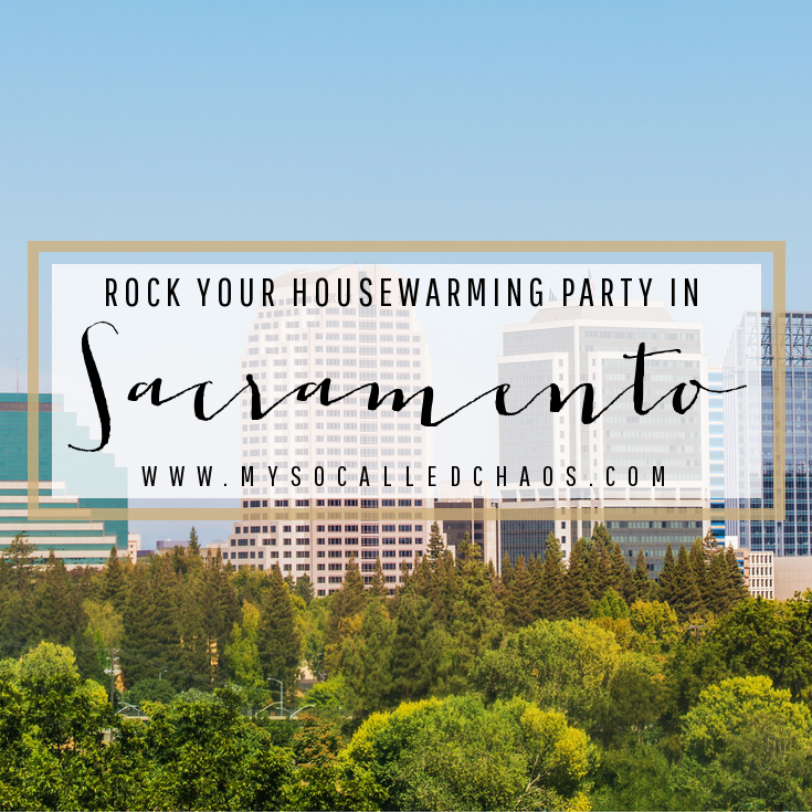 Rock Your Housewarming Party In Sacramento