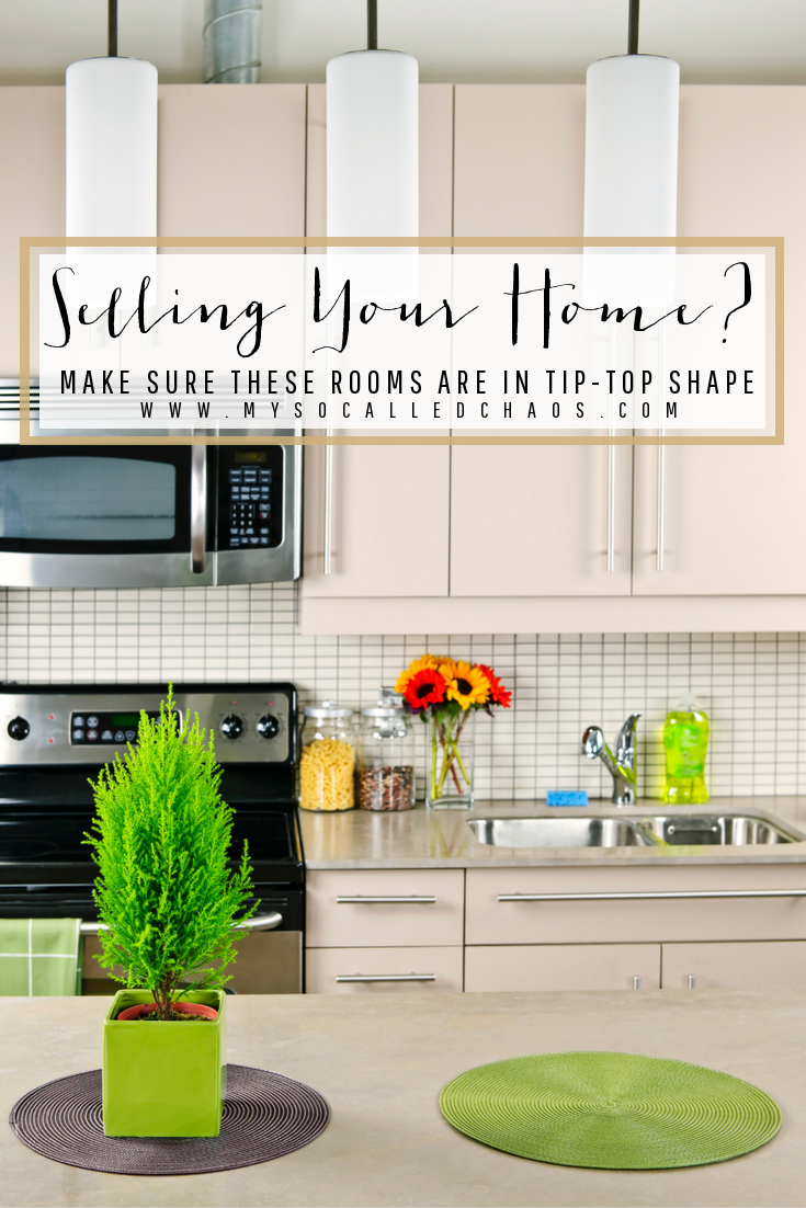 Selling Your Home? Make Sure These Rooms are in Tip-Top Shape!