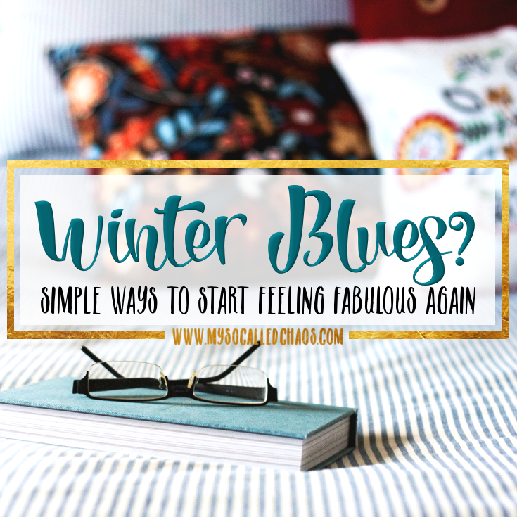 Winter Blues? Simple Ways to Start Feeling Fabulous Again