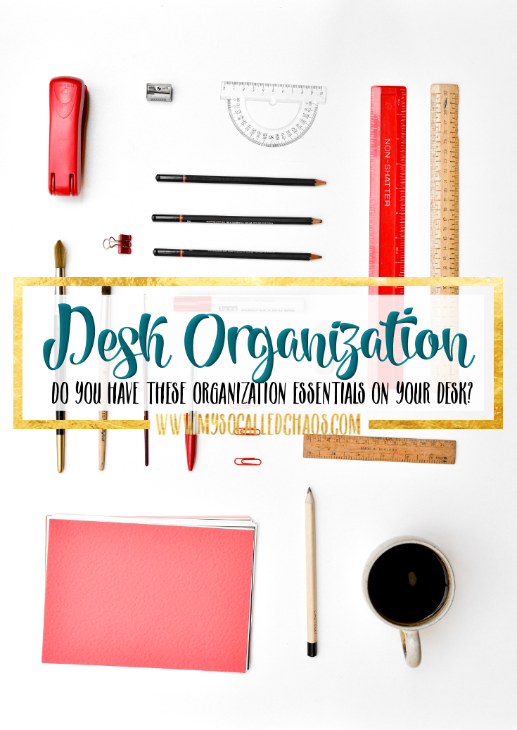 Do You Have These Organization Essentials On Your Desk?