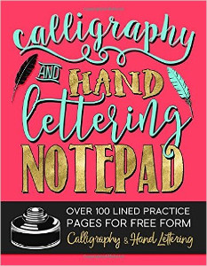 February Favorites: Calligraphy & Hand Lettering Notepad: Over 100 Lined Practice Pages for Free Form Calligraphy & Hand Lettering (Practice Makes Perfect Series)