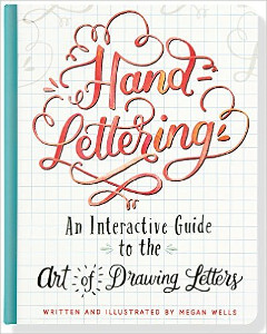 February Favorites: Hand-Lettering (An Interactive Guide to the Art of Drawing Letters) by Megan Wells