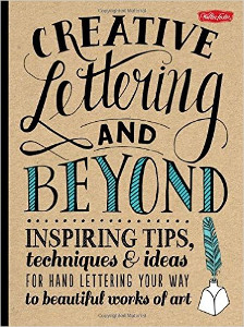 February Favorites: Creative Lettering and Beyond: Inspiring tips, techniques, and ideas for hand lettering your way to beautiful works of art (Creative...and Beyond)