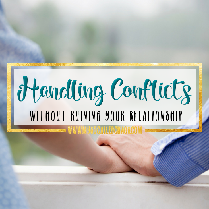 How to Handle Conflicts Without Ruining Your Relationship