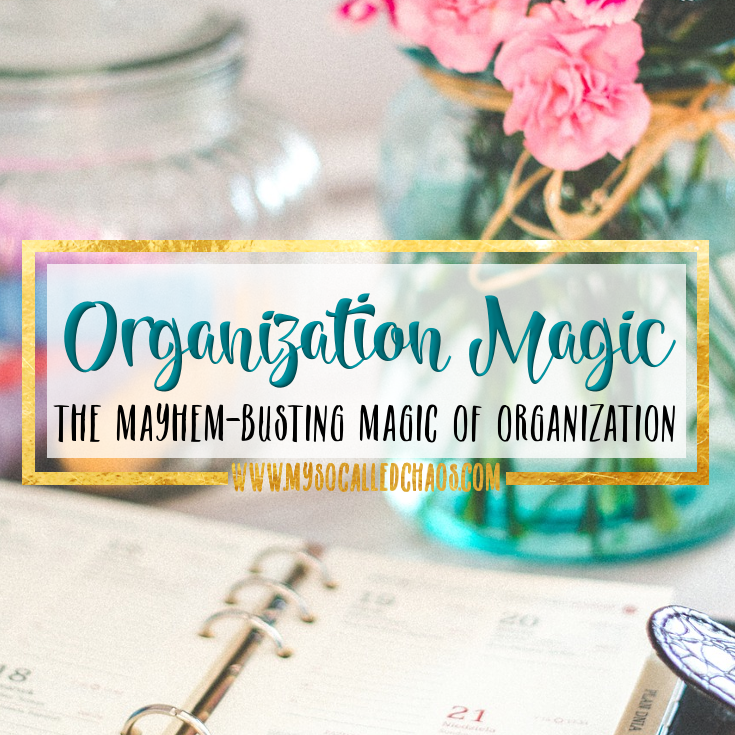 The Mayhem Busting Magic Of Organization