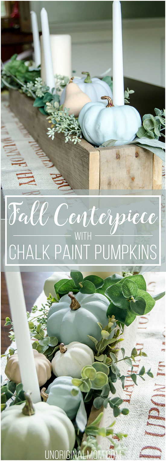25 Easy Fall DIY Projects: Fall Centerpiece with Chalk Painted Pumpkins by Unoriginal Mom
