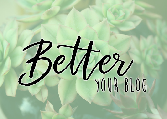 Better Your Blog