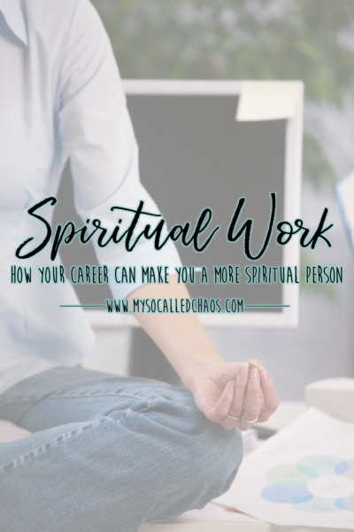 How Can Your Career Make You More Spiritual?
