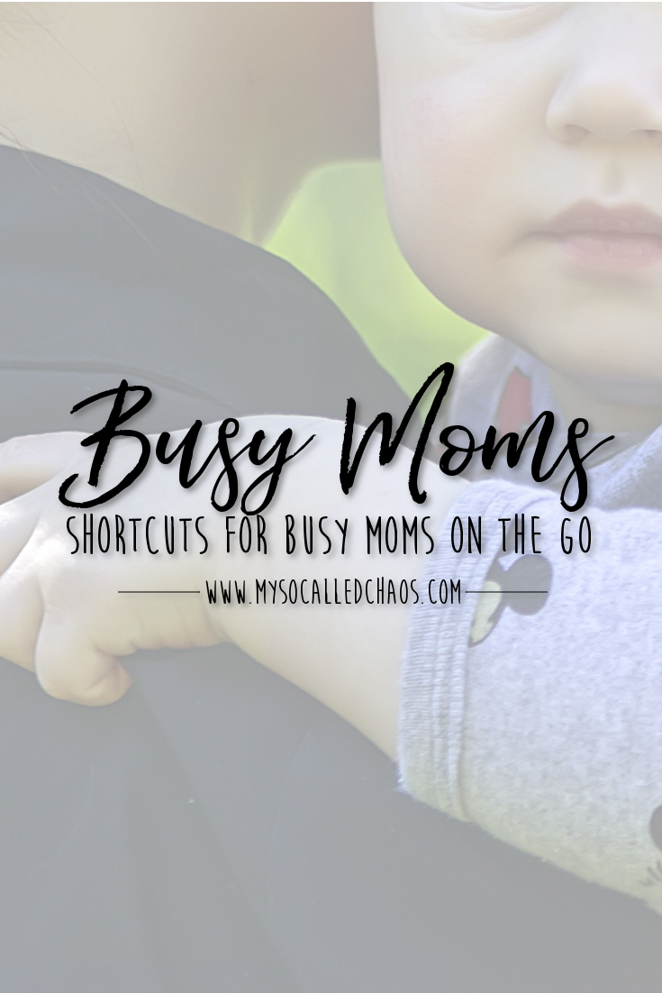 "Pinnable Image for ""Shortcuts For Busy Moms On The Go"" showing a mom holding a baby"