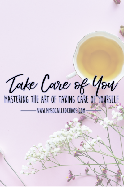 Mastering The Art Of Taking Care Of Yourself
