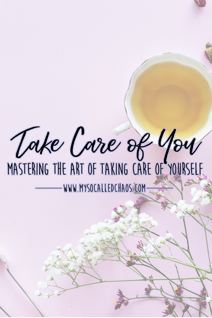 Secrets For Mastering The Art Of Taking Care Of Yourself