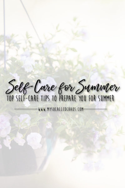 Top Self-Care Tips to Prepare You for Summer
