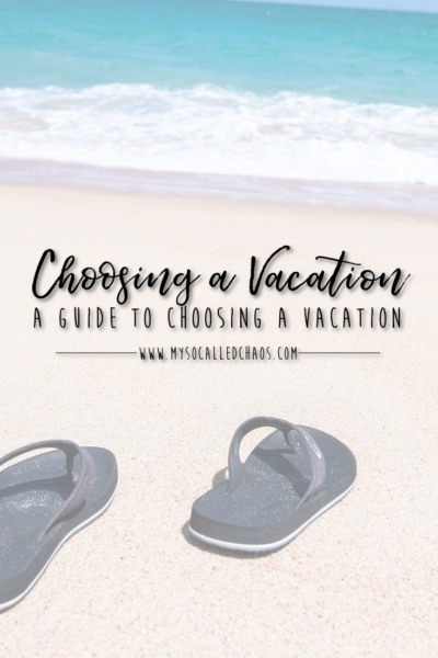 A Guide to Choosing a Vacation
