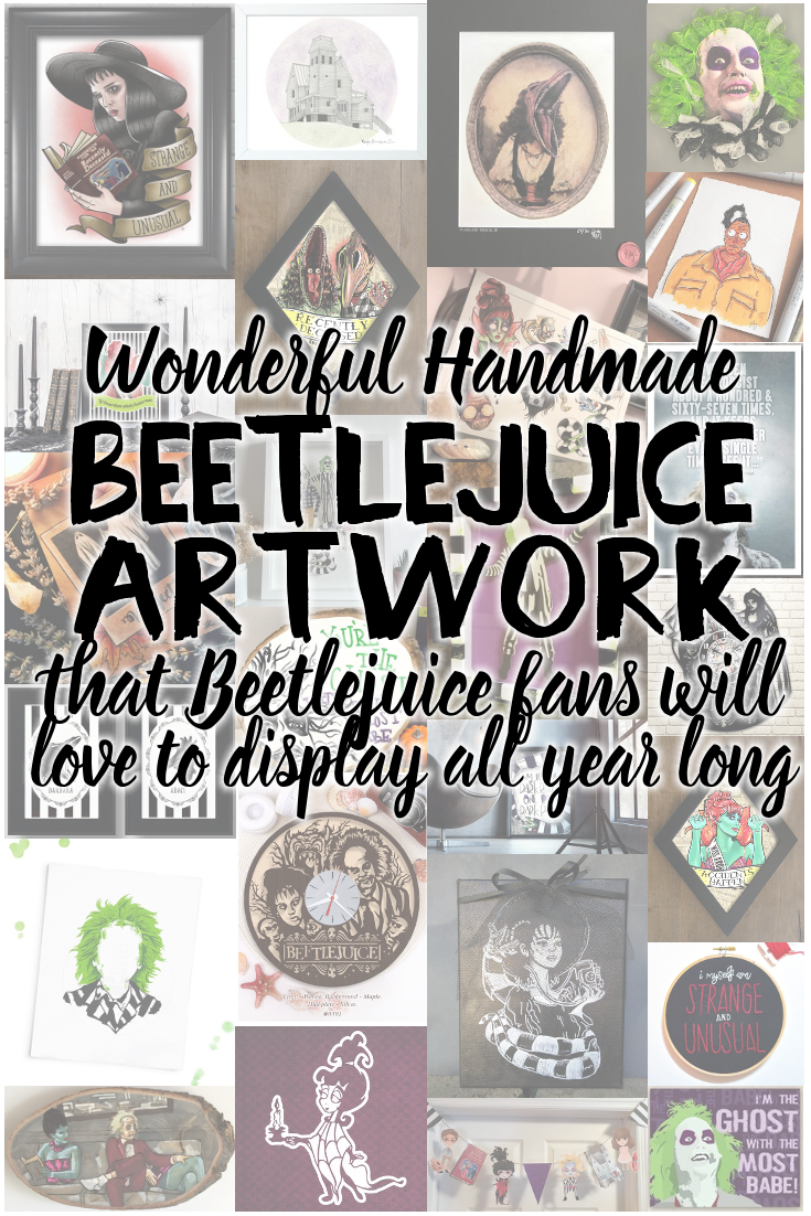 Are you a fan of Tim Burton's Beetlejuice? The film is celebrating 30 years this month, and you can celebrate by hanging some of these wonderful handmade Beetlejuice art pieces on your walls.