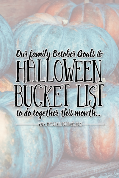 Our October Goals & Halloween Bucket List
