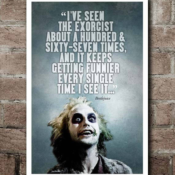 "BEETLEJUICE ""Excorsist"" Quote Poster by Print Guy Studio on Etsy"