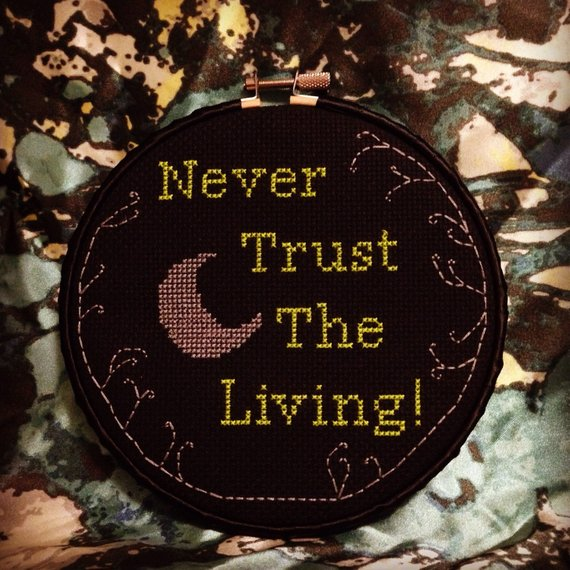 Never Trust the Living Cross Stitch by Cinema Stitches